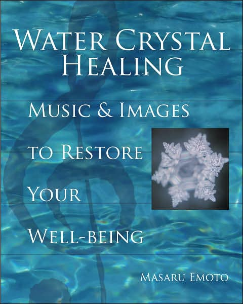 Water Crystal Healing: Music and Images to Restore Your Well-Being Book & 2 CD Set