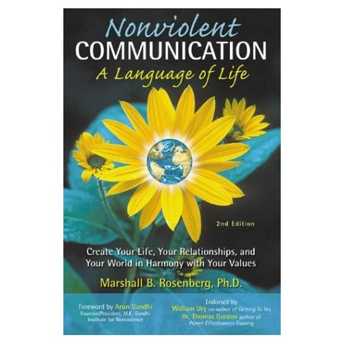 Nonviolent Communication: A Language of Life: Create Your Life, Your Relationships, and Your World in Harmony with Your Values Book