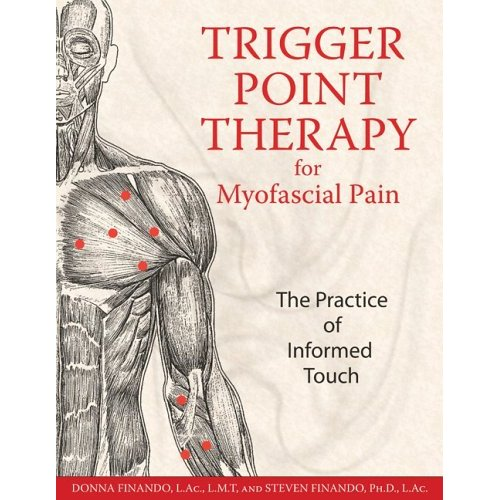 Trigger Point Therapy for Myofascial Pain: The Practice of Informed Touch Book