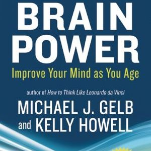 Brain Power: Improve Your Mind as You Age Book
