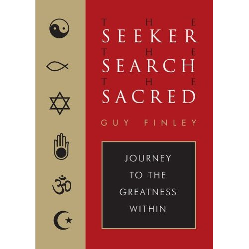 The Seeker, the Search, the Sacred: Journey to the Greatness Within Book