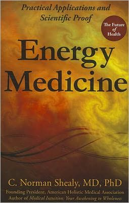 Energy Medicine: Practical Applications and Scientific Proof Book