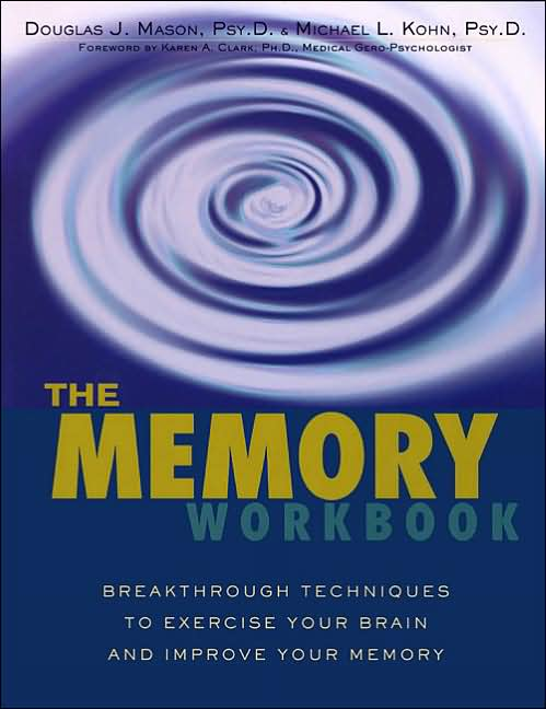 The Memory Workbook: Breakthrough Techniques to Exercise Your Brain and Improve Your Memory Book