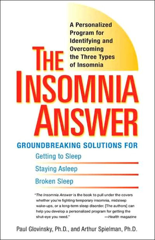 The Insomnia Answer: A Personalized Program for Identifying and Overcoming the Three Types of Insomnia Book