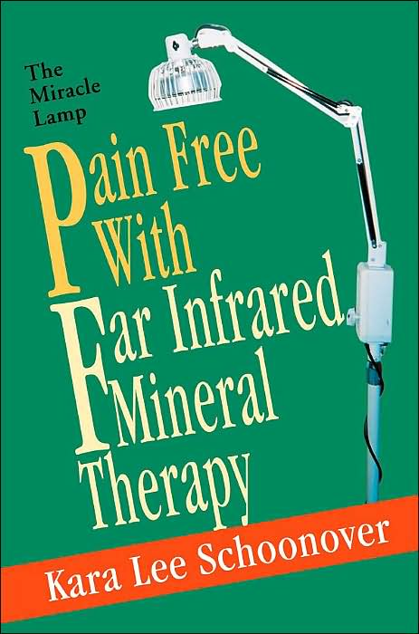 Pain Free With Far Infrared Mineral Therapy: The Miracle Lamp Book