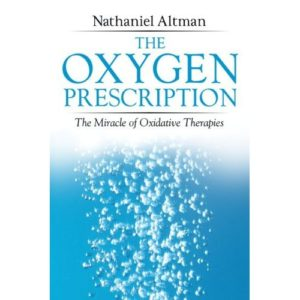 The Oxygen Prescription: The Miracle of Oxidative Therapies Book