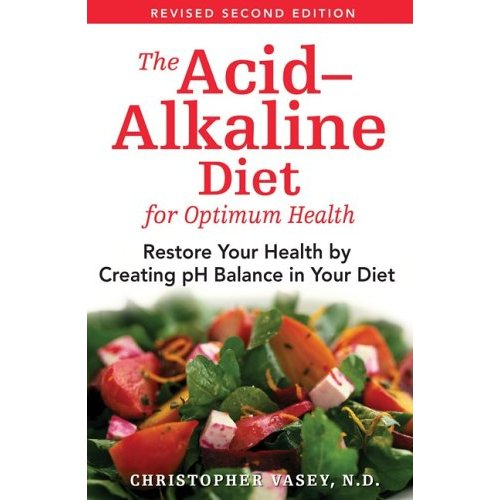 The Acid-Alkaline Diet for Optimum Health: Restore Your Health by Creating pH Balance in Your Diet Book
