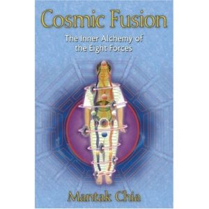 Cosmic Fusion: The Inner Alchemy of the Eight Forces Book