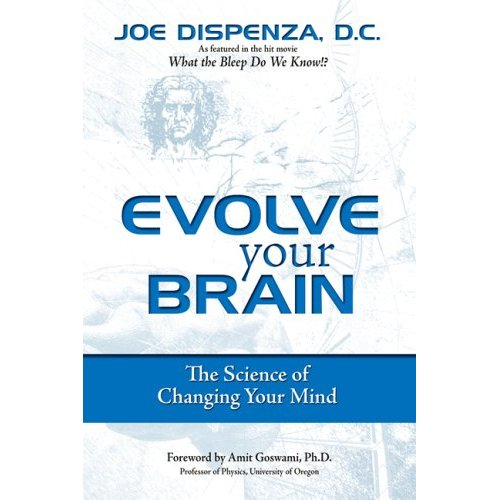 Evolve Your Brain: The Science of Changing Your Mind Book