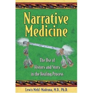 Narrative Medicine: The Use of History and Story in the Healing Process Book