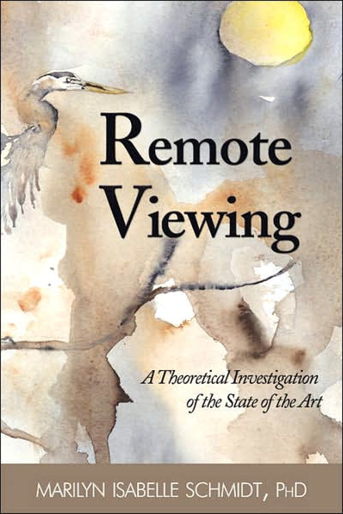 Remote Viewing: A Theoretical Investigation of The State of the Art Book