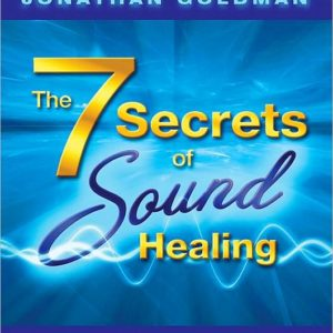 The 7 Secrets of Sound Healing Book and CD