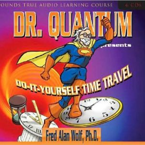 Dr. Quantum Presents Do-It-Yourself Time Travel 6 CD Set