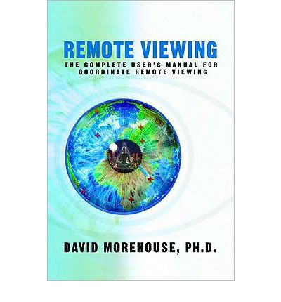 Remote Viewing - The Complete User's Manual For Coordinate Remote Viewing Book