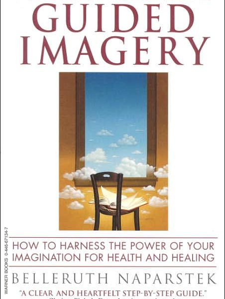 Staying Well with Guided Imagery: How to Harness the Power of Your Imagination For Health and Healing Book