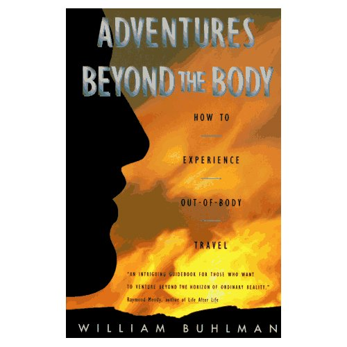 Adventures Beyond the Body: How to Experience Out-of-Body Travel Book