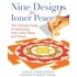 Nine Designs for Inner Peace: The Ultimate Guide to Meditating with Color, Shape, and Sound Book