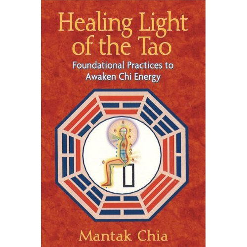 Healing Light of the Tao: Foundational Practices to Awaken Chi Energy Book