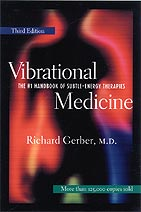 Vibrational Medicine: The #1 Handbook of Subtle-Energy Therapies Book