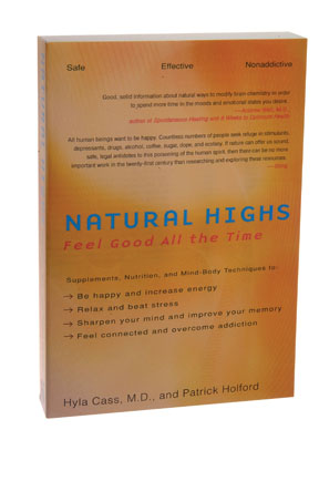Natural Highs: Supplements, Nutrition, and Mind-Body Techniques to Help You Feel Good All the Time Book