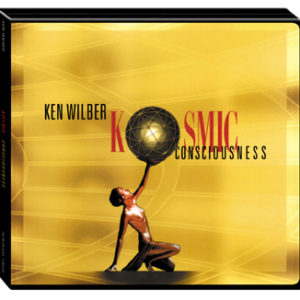 Kosmic Consciousness By Ken Wilber