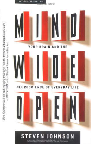 Mind Wide Open : Your Brain and the Neuroscience of Everyday Life Book