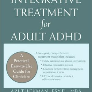 Integrative Treatment for Adult ADHD: A Practical, Easy-To-Use Guide for Clinicians Book